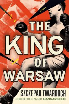 The King of Warsaw by Szczepan Twardoch - free Kindle to download