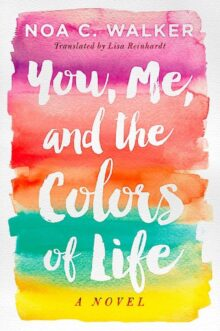 You Me and the Colors of Life by Noa C. Walker - WBD 2021 free books
