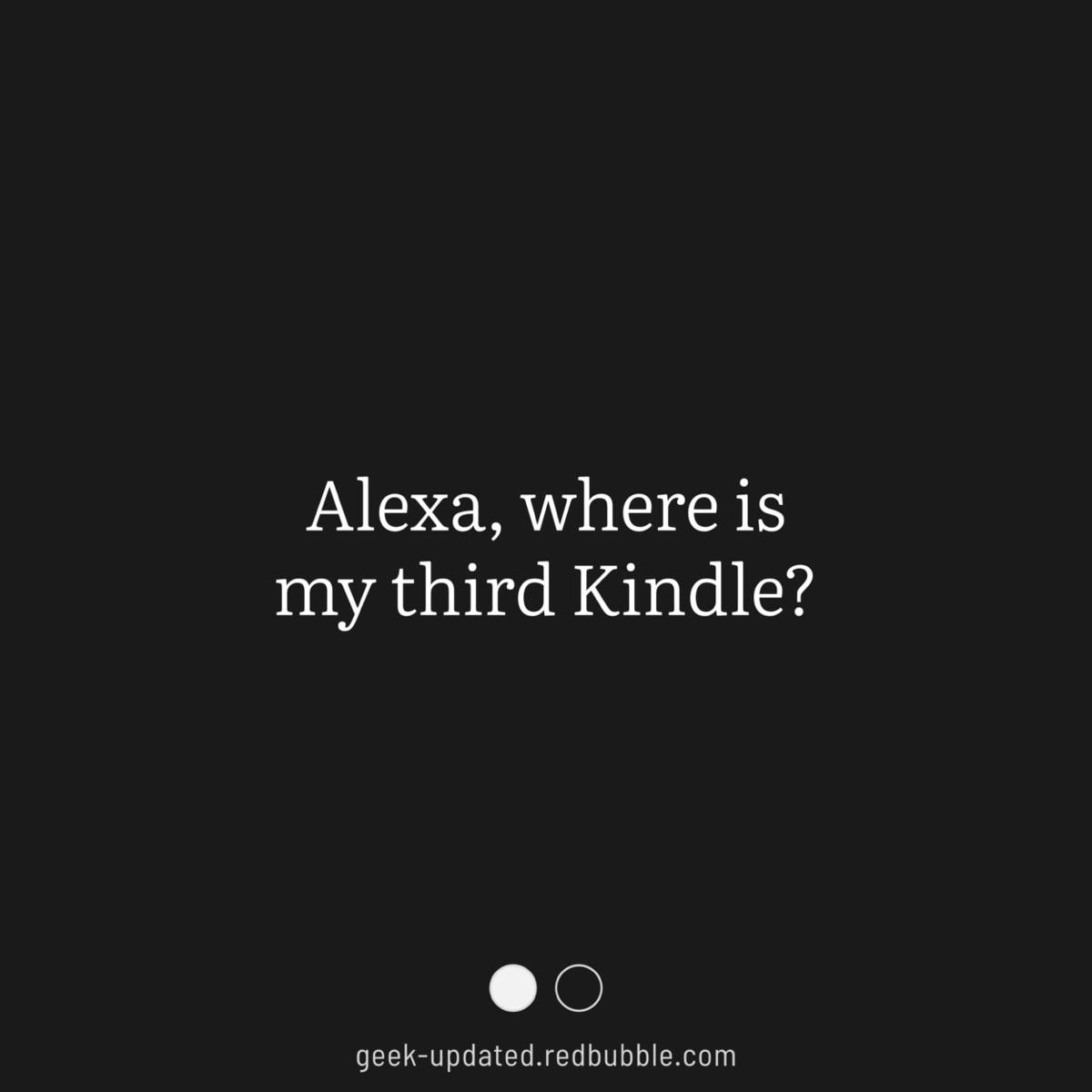 Alexa where is my third Kindle - design by Piotr Kowalczyk