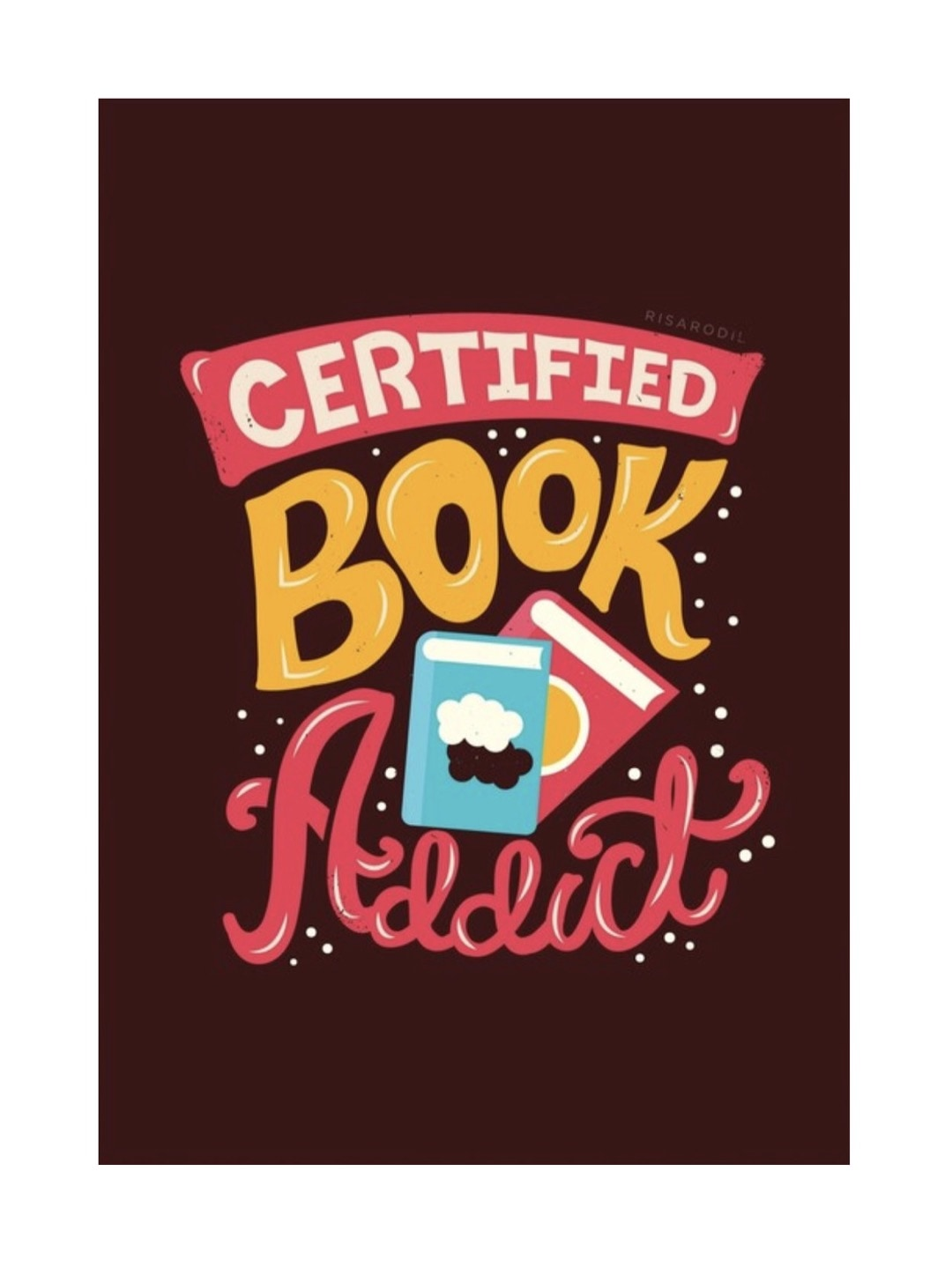 Certified book addict by Risa Rodil - best read posters
