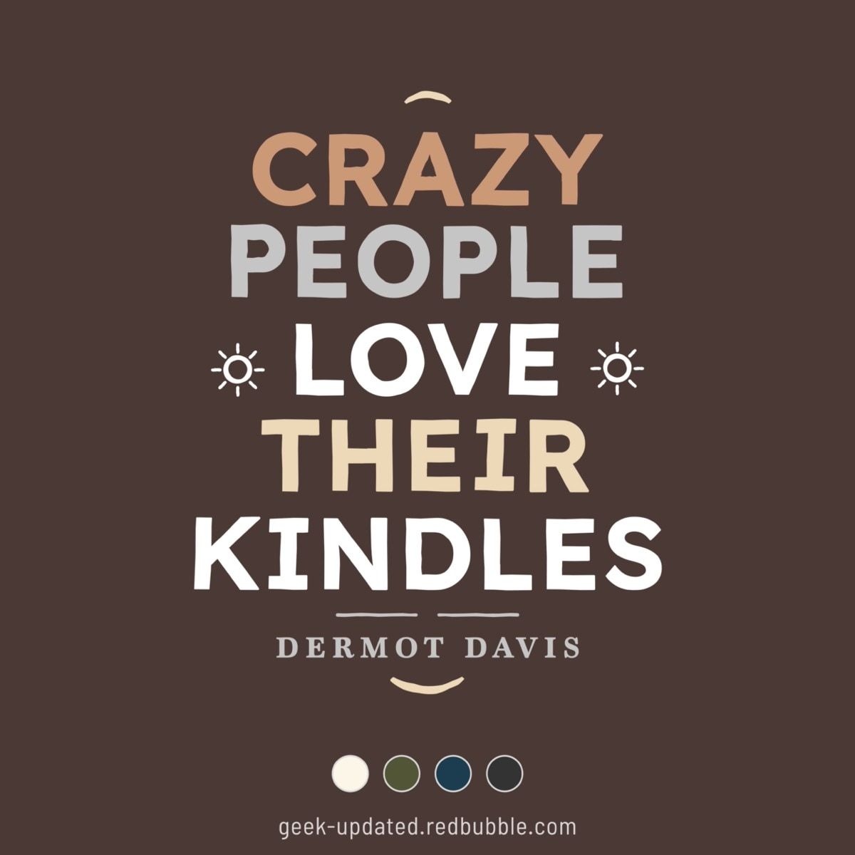 Crazy people love their Kindles quote - design by Piotr Kowalczyk