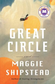 Great Circle - Maggie Shipstead