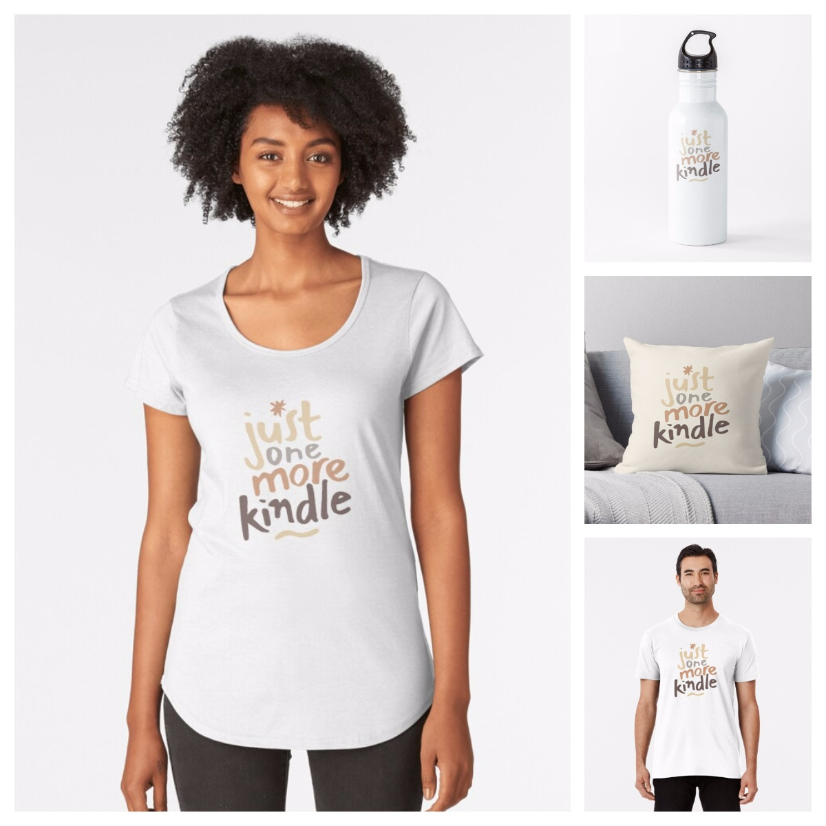Just one more Kindle - t-shirt, pillow, bottle, more