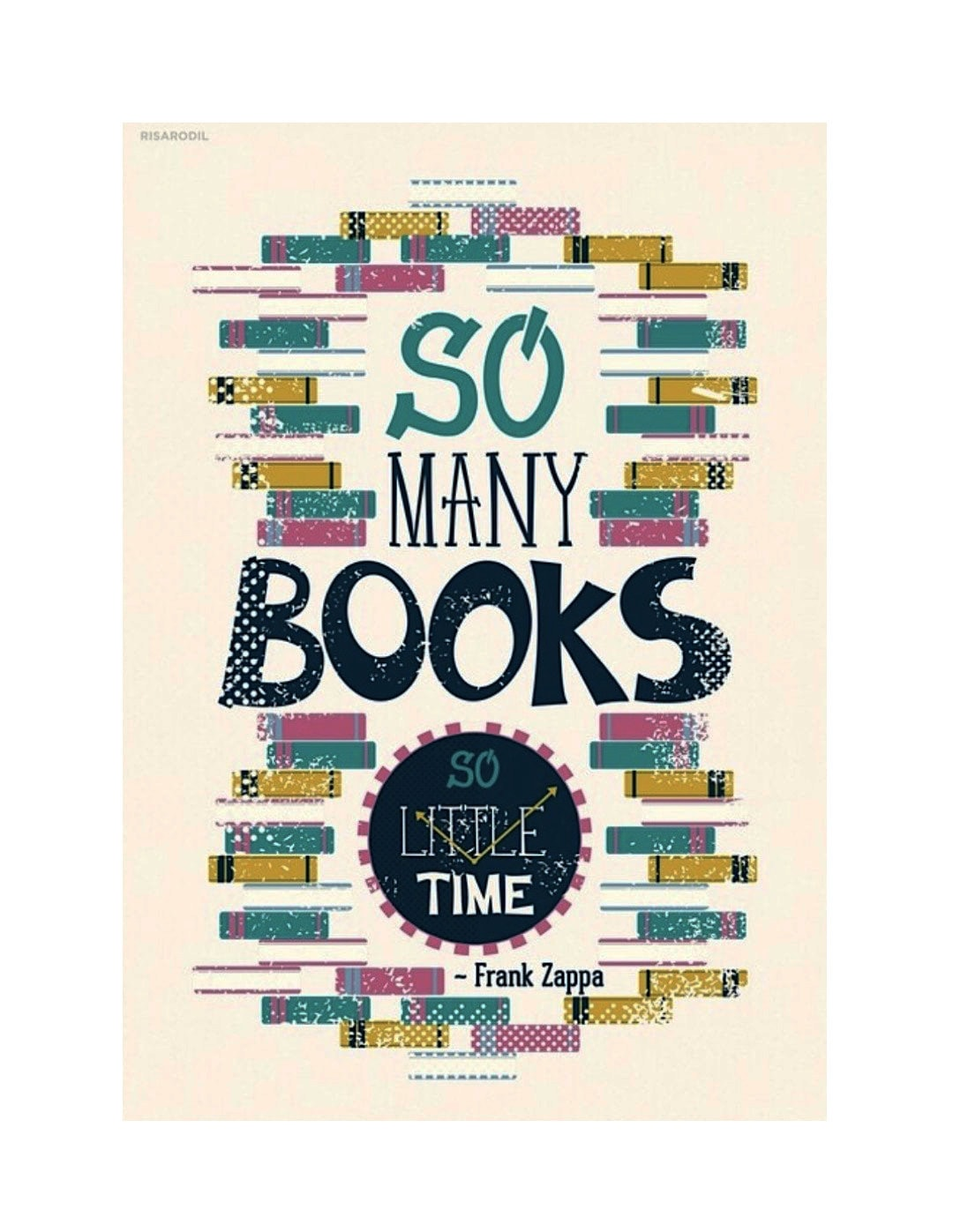 So many books so little time poster by Risa Rodil - best posters