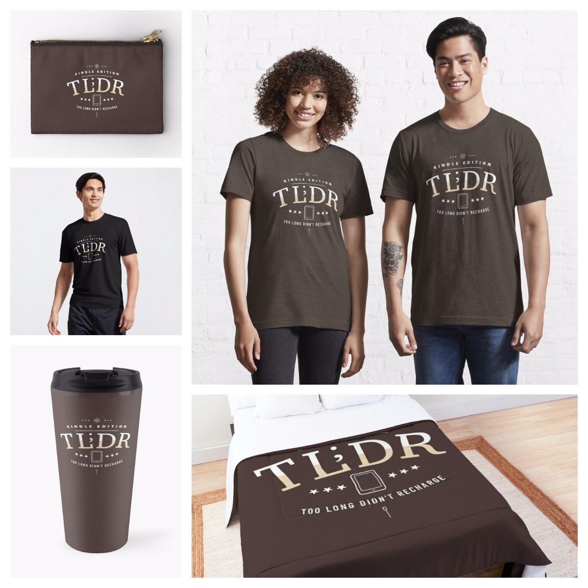 TL;DR Kindle edition - t-shirts, mugs, pouch, duvet