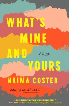 What's Mine and Yours - Naima Coster