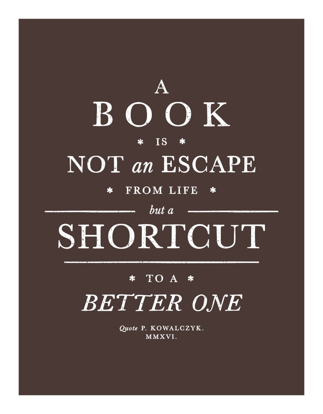 A book is a shortcut to a better life - best read posters