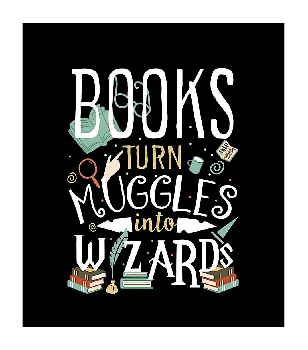 Books turn muggles into wizards - read poster