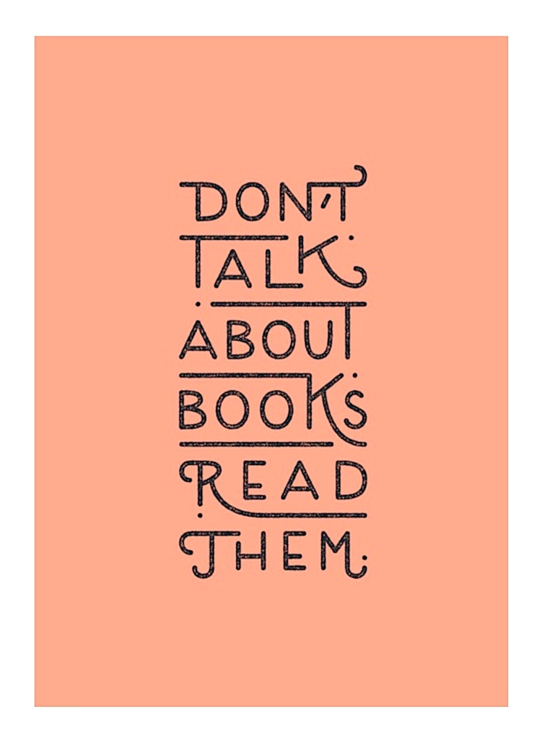 Don't talk about book read them - best read posters