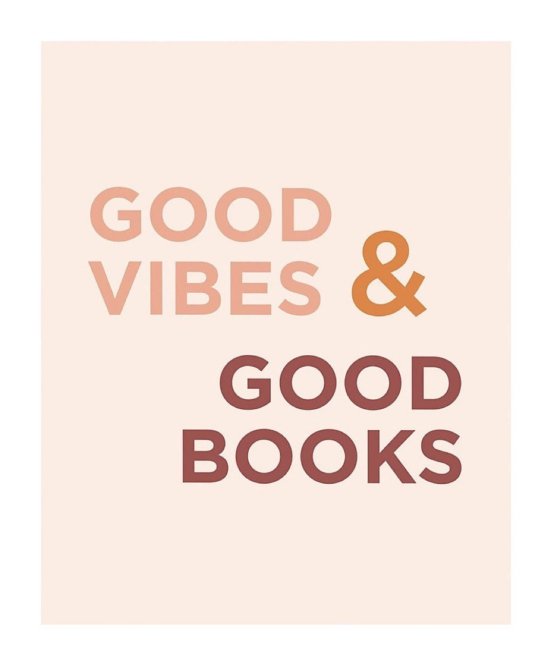 Good vibes and good books - best read posters
