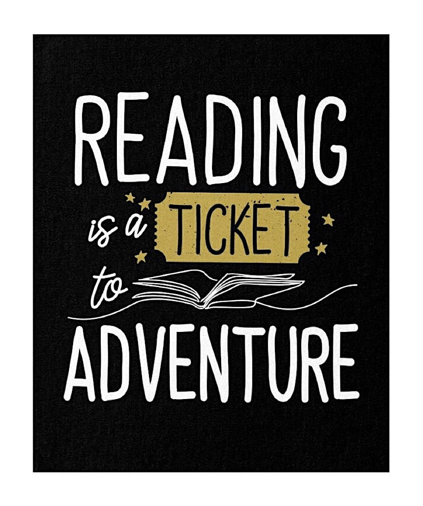 Reading is a ticket to adventure - best poster about reading