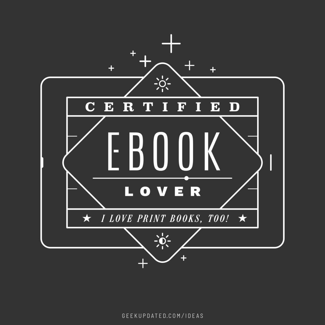 Certified ebook lover - design by Piotr Kowalczyk Geek Updated
