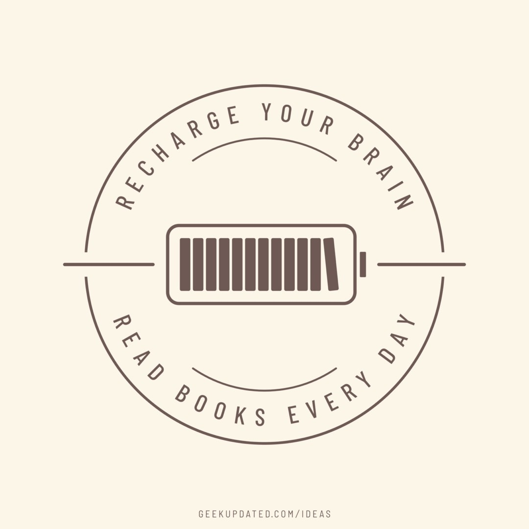 Recharge your brain read books - design by Piotr Kowalczyk Geek Updated